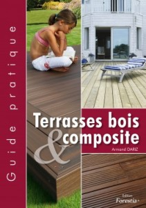 NOUVEAU GUIDE PRATIQUE de la Terrasse Bois & Composite